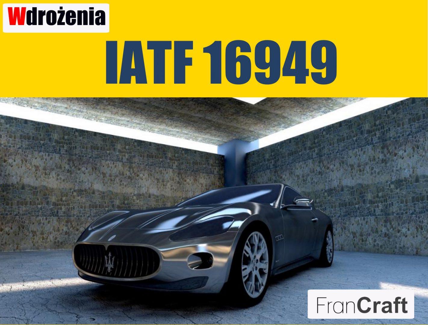 wdrażanie normy IATF 16949 zarządzanie jakością w branży automotive