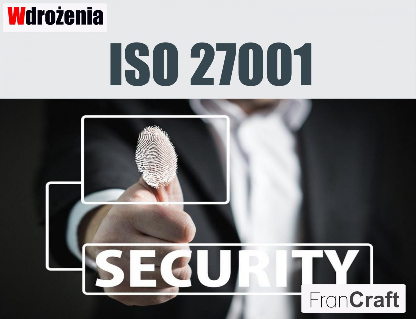 wdrażanie normy ISO 27001 zarządzanie bezpieczeństwem informacji