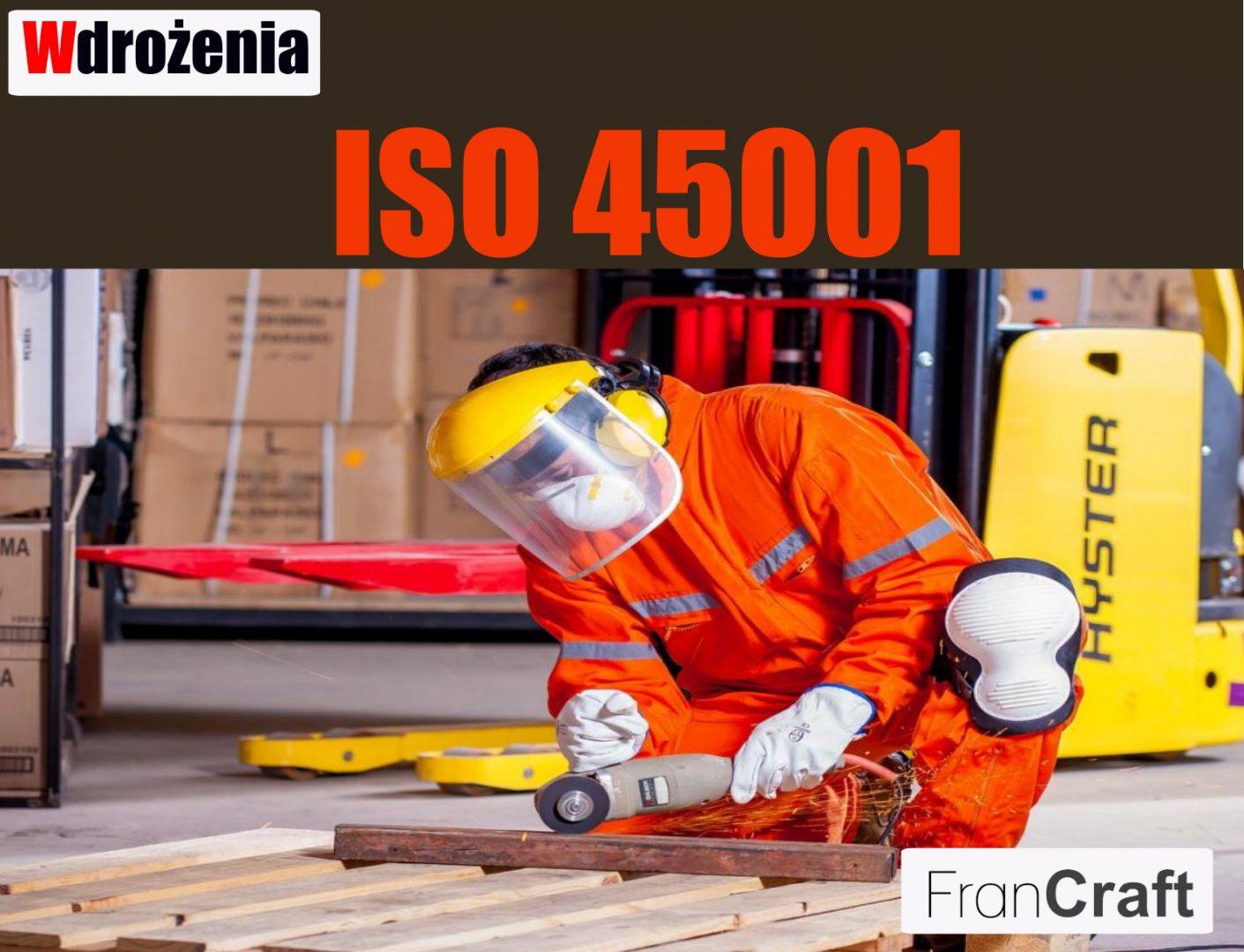 wdrażanie normy ISO 45001 zarządzanie bezpieczeństwem i higieną pracy