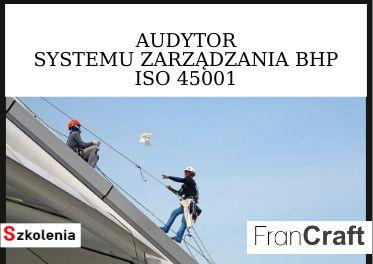 SZKOLENIE AUDYTOR SYSTEMU ZARZĄDZANIA BHP ISO 45001