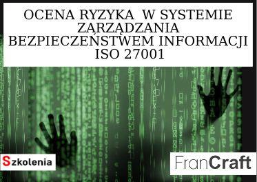 SZKOLENIE OCENA RYZYKA W SYSTEMIE BEZPIECZEŃSTWA INFORMACJI ISO 27001
