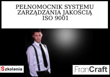 SZKOLENIE PEŁNOMOCNIK SYSTEMU JAKOŚCI ISO 9001