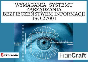 SZKOLENIE WYMAGANIA SYSTEMU ZARZĄDZANIA BEZPIECZEŃSTWEM INFORMACJI ISO 27001