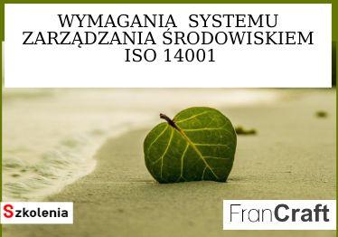 wymagania systemu zarządzania środowiskiem ISO 14001 szkolenie